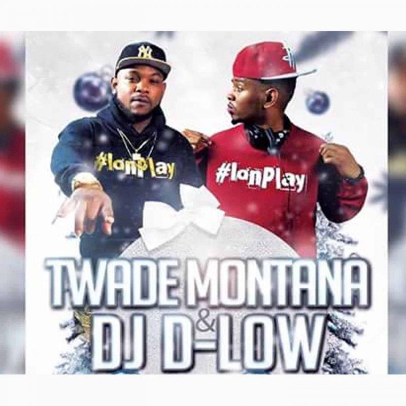 Twade Montana DJ D-low
